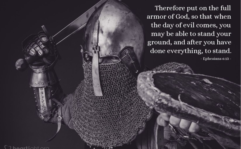 Put on the full armor ofGod!